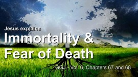 The immortality of the human soul and Fear of Death-The Great Gospel of John-Jacob Lorber