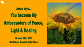 2017-10-24 - Ambassador of Peace-Ambassador of Light-Ambassador of Love and Healing-Love Letter from Jesus