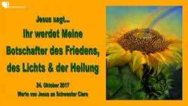 2017-10-24 - Botschafter des Friedens-Botschafter des Lichts-Botschafter der Liebe und Heilung-Liebesbrief von Jesus