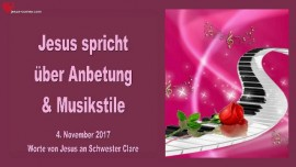 2017-11-04 - Jesus spricht ueber Anbetung und Musikstile-Liebesbrief von Jesus