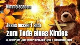 HG-Der Tod eines Kindes-Jesus erklaert-Himmelsgaben Jakob Lorber-Liebesbrief von Jesus