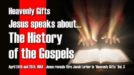 HG-Development of the new Testament and History of the Gospels-Heavenly Gifts Jakob Lorber Gifts from Heaven