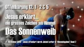 HG-Jesus erklaert das Sonnenweib-Offenbarung 12_1-2-Das Zeichen am Himmel-2017-09-23-Himmelsgaben Jakob Lorber