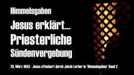 HG-Jesus erklaert die Priesterliche Suendenvergebung-Himmelsgaben Jakob Lorber-Matthaeus 18_18