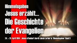 HG-Jesus spricht ueber die Evangelien und die Entstehung des neuen Testaments-Himmelsgaben Jakob Lorber
