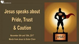 2017-11-08_10 - Jesus speaks about Pride Trust and Caution-LoveLetter from Jesus