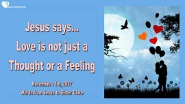 Jesus says-Love is not just a thought or a feeling-Love Letter from Jesus 2