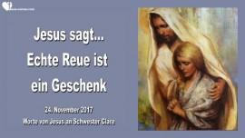 Jesus sagt-Echte Reue ist ein Geschenk-Liebesbrief von Jesus 2