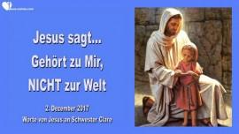 Jesus sagt-Gehoert zu Mir-Gehoert nicht zur Welt-Liebesbrief von Jesus