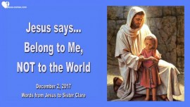 Jesus says-Belong to Me-Do not belong to the World-Love Letter from Jesus