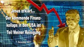 2017-12-07 - Finanzkollaps in den USA-Reinigung Gottes-Donald Trump ist vorbereitet-Bargeld in Gold tauschen-Liebesbrief von Jesus