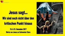 2017-12-19 - GEBETS-AUFRUF-WIR SIND NOCH NICHT UEBER DEN KRITISCHEN PUNKT HINAUS-Liebesbrief von Jesus