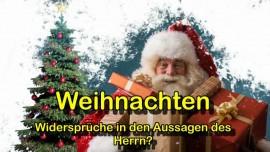 Was sagt der Herr zu Weihnachten-Widersprueche betreffend Weihnachten