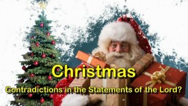 What does the Lord say regarding Christmas-Contradictions regarding Christmas