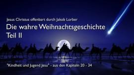 DIE WAHRE GESCHICHTE VON JESU GEBURT Teil 2-Die 3 Weisen-Jesus offenbart durch Jakob Lorber