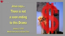 2018-01-02 - Jesus says-There is not a soon ending to this Drama-Loveletter from Jesus