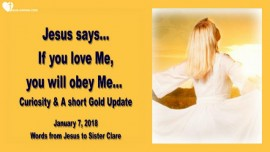 2018-01-07 - IF YOU LOVE ME YOU WILL OBEY ME-CURIOSITY SHORT GOLD UPDATE-Love Letter from Jesus