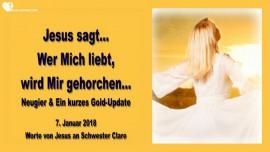 2018-01-07 - Wer Mich liebt wird Mir gehorchen-Neugier und Gold Update-Liebesbrief von Jesus