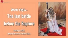 2018-01-08 - The Last battle before the Rapture-The Target-Intimate Relationship with Jesus-Loveletter from Jesus