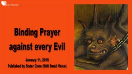 2018-01-11 - BINDING PRAYER AGAINST EVERY EVIL-Demons-Spiritual Warfare-Loveletter from Jesus