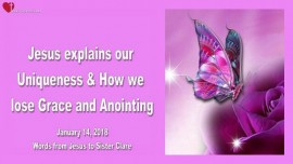 2018-01-14 - YOUR UNIQUENESS AND HOW YOU LOSE GRACE AND ANOINTING-Love Letter from Jesus