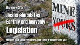 HG-Jesus reveals-Gifts from Heaven Jakob Lorber-1-013-Earthly and heavenly Legislation