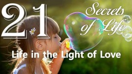 Jesus reveals Secrets of Life Gottfried Mayerhofer-21-Life in the Light of Love