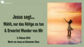 2018-02-09 - Waehlt-nur das Noetige zu tun und erwartet Wunder von Jesus-Liebesbrief von Jesus