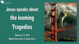 2018-02-13 - Jesus speaks about the looming Tragedies-Love Letter from Jesus