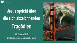 2018-02-13 - Jesus spricht ueber die sich abzeichnenden Tragoedien-Liebesbrief von Jesus-New York Tsunami San Francisco