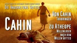Haushaltung Gottes-Jakob Lorber-Kain und Abel-Cahin und Ahbel-Atheope-willenlos-Todbringer