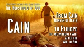Household of God-Jakob Lorber-Cain and Abel-From Cain to Ethiope-Bringer of Death-submit to Gods Will