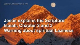 Jakob Lorber-Great Gospel of John Volume 7-171-Jesus explains Isaiah Chapter 2 and 3-Warning about spiritual Laziness