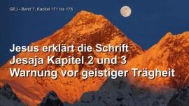 Jakob Lorber Grosses Johannes Evangelium Band 7-171-Jesus erklaert Jesaja Kapitel 2 und 3-Warnung vor geistiger Traegheit