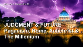 Jakob Lorber-The Great Gospel of John-Judgment and Future-End of modern Paganism-The Millennium-Antichrist-Rome