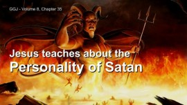 Jakob Lorber The Great Gospel of John Volume 8-Jesus explains the Personality of Satan