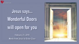 2018-02-21 - Wonderful Doors will open for you-Your Suffering is not in vain-Loveletter from Jesus