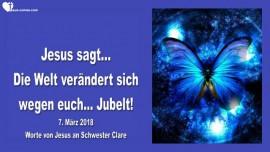 2018-03-07 - Jesus sagt-Die Welt veraendert sich wegen euch-Jubelt-Liebesbrief von Jesus