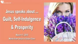2018-03-11 - Guilt-Self-Indulgence-Prosperity-Love Letter from Jesus
