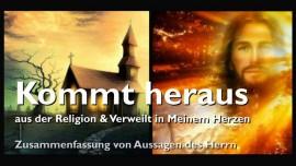 2018-03-13 - Kommt heraus aus der Religion und verweilt in Meinem Herzen-Zusammenfassung von Aussagen des Herrn-Liebesbriefe von Jesus
