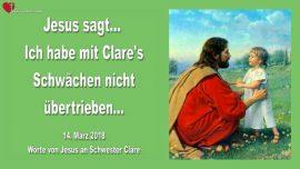 2018-03-14 - Jesus sagt-Ich habe mit den Schwaechen von Clare nicht uebertrieben-Liebesbrief von Jesus