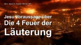 Das Grosse Johannes Evangelium Jakob Lorber-Die 4 Läuterungsfeuer-Jesus erklärt-Tag des Herrn-Läuterung