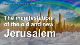 Great Gospel of John Jakob Lorber-The Old Jerusalem the new Jerusalem-Jesus explains
