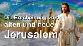 Jesus Christus das Grosse Johannes Evangelium Jakob Lorber-Das Alte Jerusalem und das neue Jerusalem