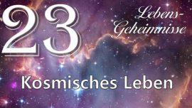 Jesus offenbart Lebensgeheimnisse Gottfried Mayerhofer 23-Kosmisches Leben-Der Kosmos-Kosmologie