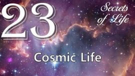 Jesus reveals Secrets of Life Gottfried Mayerhofer 23-Cosmic Life-Cosmos-Cosmology