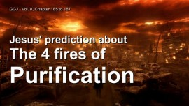 The Great Gospel of John Jakob Lorber-The 4 Fires of purification-Jesus explains