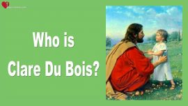 Who is Clare Du Bois-Who is Sister Clare-Loveletters from Jesus