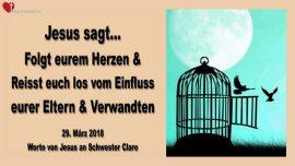 2018-03-29 - Dem Herzen folgen-Von dem Einfluss der Eltern losreissen-Liebesbrief von Jesus