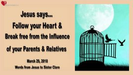 2018-03-29 - Follow your Heart-Break free from the Influence of your parents-Love Letter from Jesus